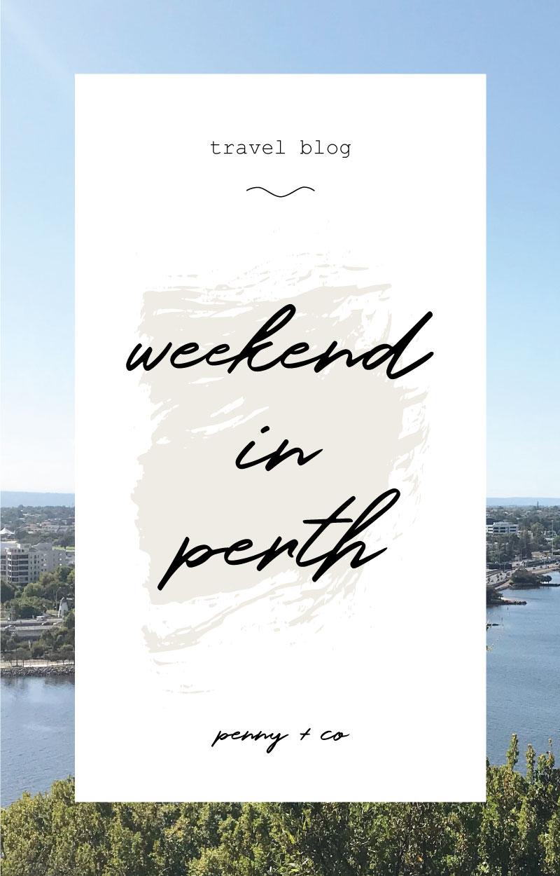 A weekend in perth blog